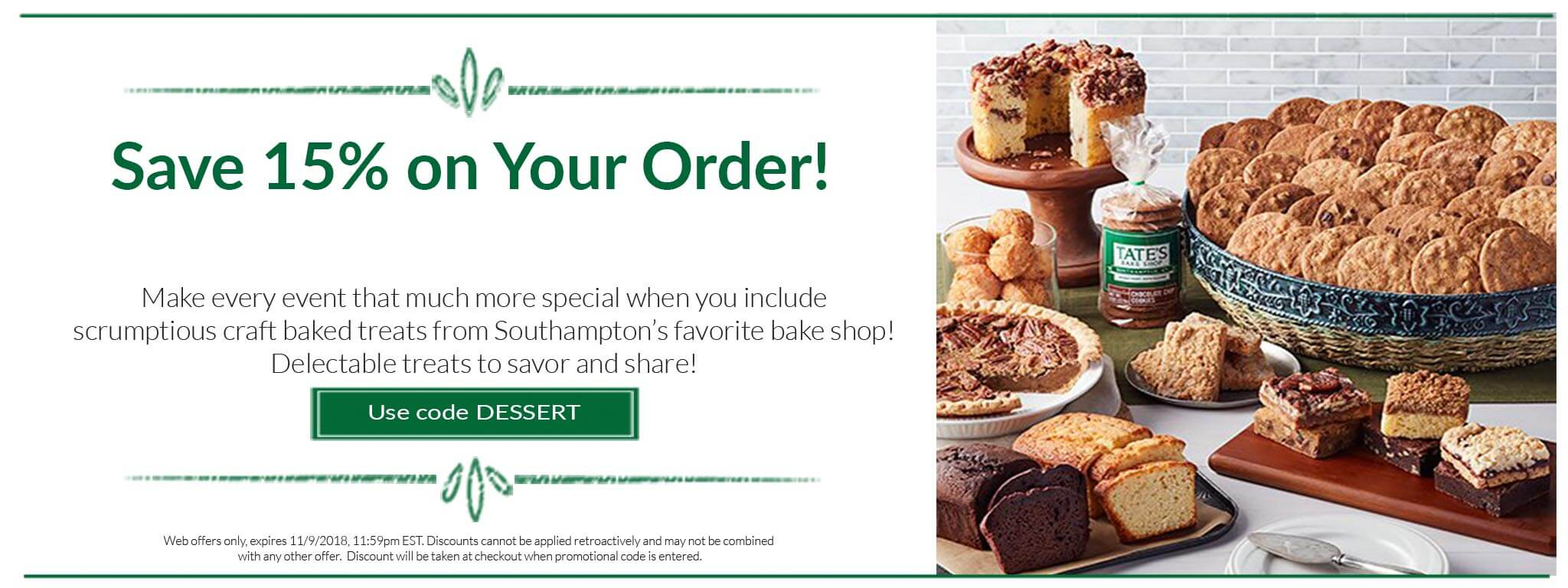 15% Off Storewide. Fall In Love With Dessert!